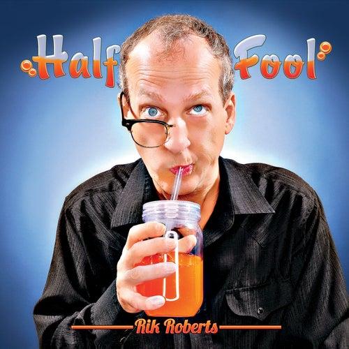 Half Fool by Rik Roberts