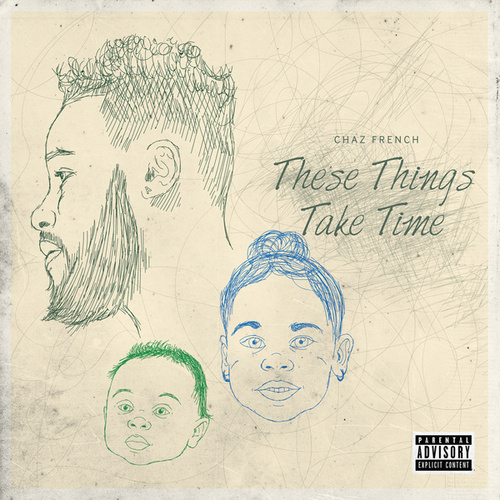 These Things Take Time by Chaz French