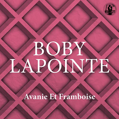 Avanie Et Framboise de Boby Lapointe