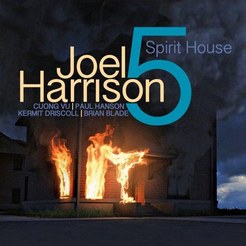 Spirit House (feat. Brian Blade, Cuong Vu, Paul Hanson & Kermit Driscoll) de Joel Harrison Octet