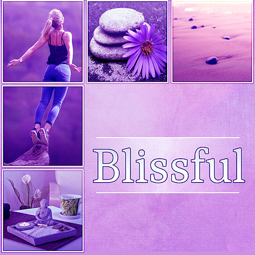 Blissful – Calming Music, Yoga, Contemplation, Sun Salutation, Relaxing Music, Easy Listening, Blissful, Mindful Meditation by Asian Traditional Music