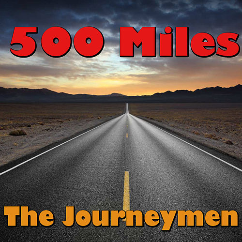 500 Miles by Journeymen