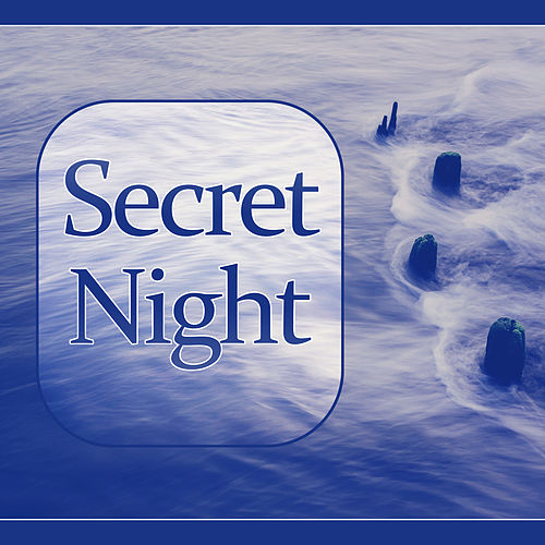 Secret Night – Music for Restful Sleep, Sounds of Silence, Sweet Dreams with Soothing Music by Deep Sleep Hypnosis Masters