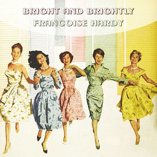 Bright And Brightly de Francoise Hardy