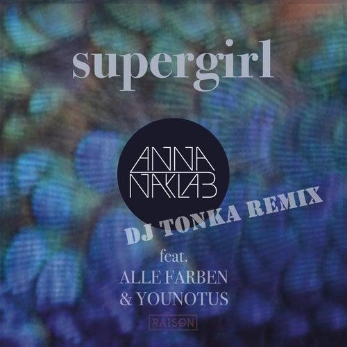 Supergirl (DJ Tonka Remix) von Anna Naklab