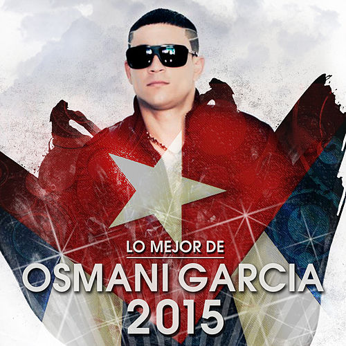 Lo Mejor de Osmani Garcia 2015 von Osmani Garcia