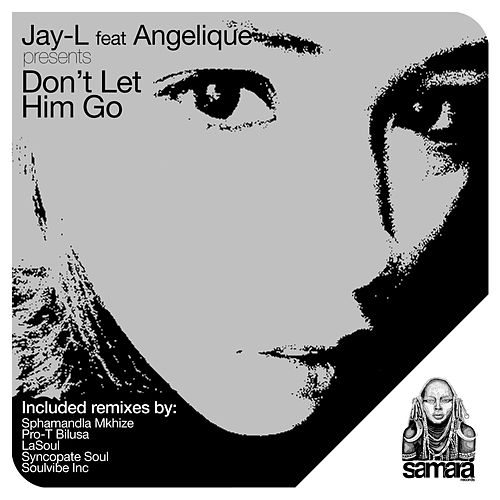 Don't Let Him Go by Jay L