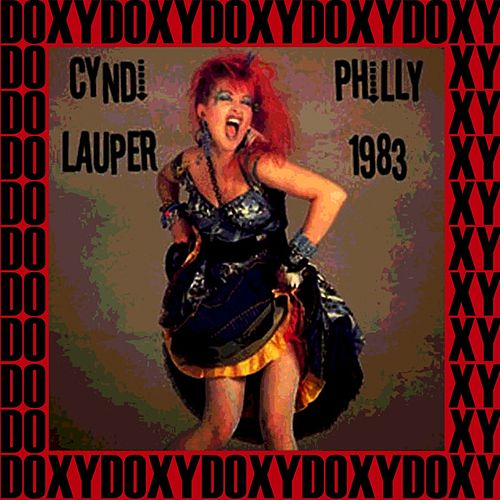 Ripley's Music Hall, Philadelphia, November 29th, 1983 (Doxy Collection, Remastered, Live on Fm Broadcasting) by Cyndi Lauper