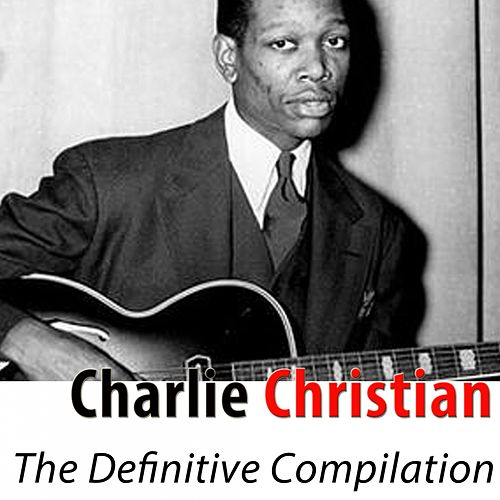 The Definitive Compilation (Remastered) de Charlie Christian