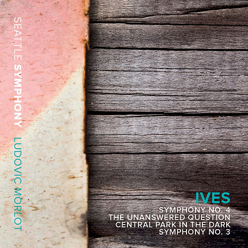 Ives: Symphonies Nos. 3 & 4, The Unanswered Question & Central Park in the Dark von Various Artists