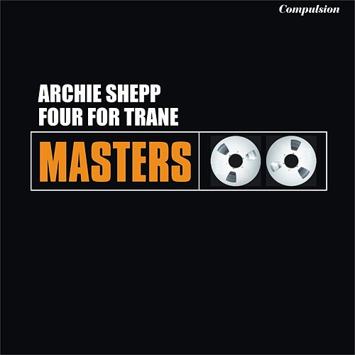 Four for Trane von Archie Shepp