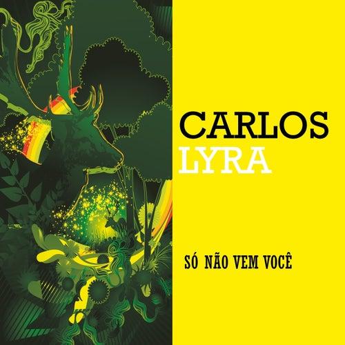 Só Não Vem Você von Carlos Lyra