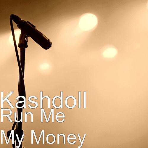 Run Me My Money by Kash Doll