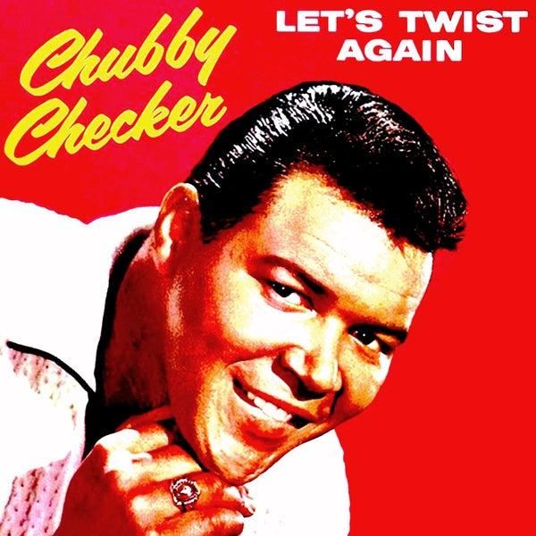 again Checker twist let chubby s