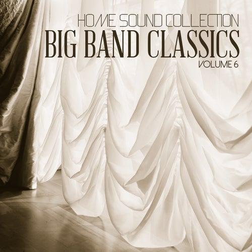 Home Sound Collection: Big Band Classics, Vol. 6 von Various Artists