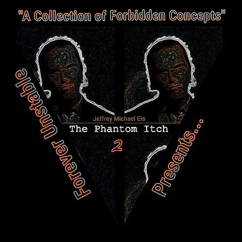 The Phantom Itch 2 by Jeffrey Michael Eis : Napster