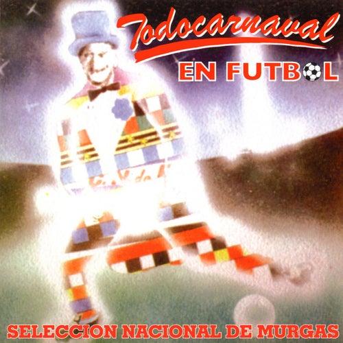 Todocarnaval en Fútbol de Selección Nacional de Murgas