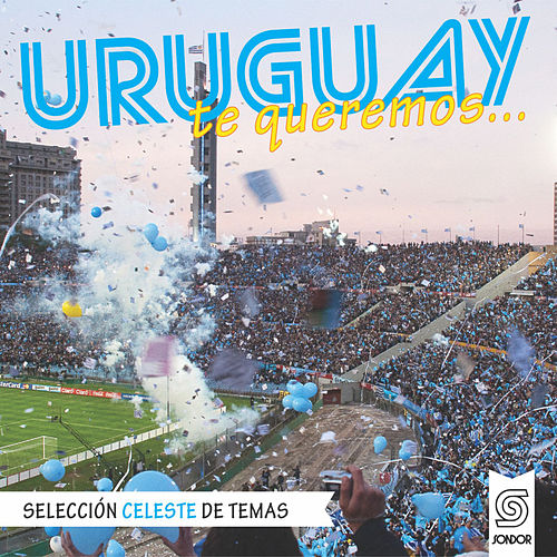 Uruguay Te Queremos... de Various Artists