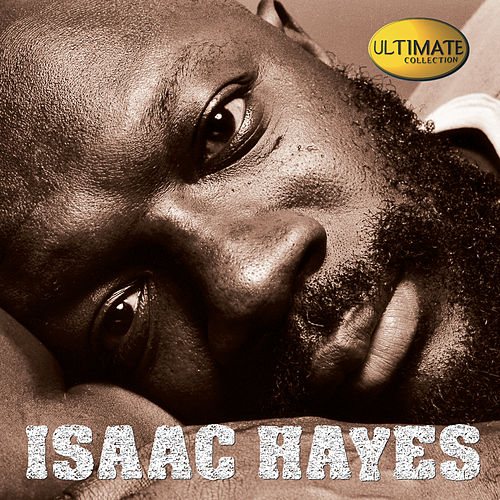 Ultimate Collection by Isaac Hayes