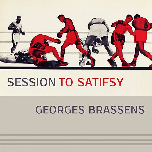 Session To Satisfy de Georges Brassens