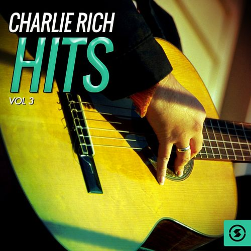 Charlie Rich Hits, Vol. 3 by Charlie Rich