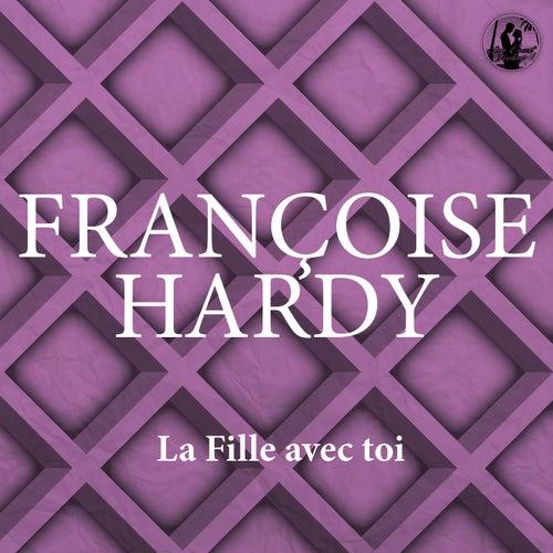 La Fille avec toi de Francoise Hardy