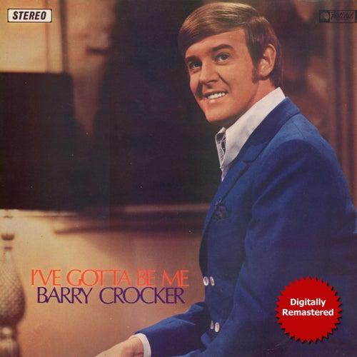 I've Gotta Be Barry (Remastered) by Barry Crocker
