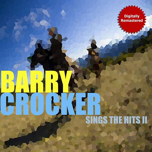 Sings The Golden Greats (Remastered) by Barry Crocker