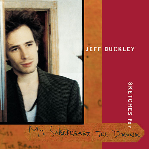 Sketches For My Sweetheart The Drunk von Jeff Buckley