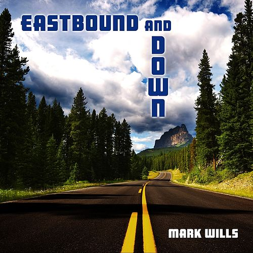 Eastbound And Down von Mark Wills