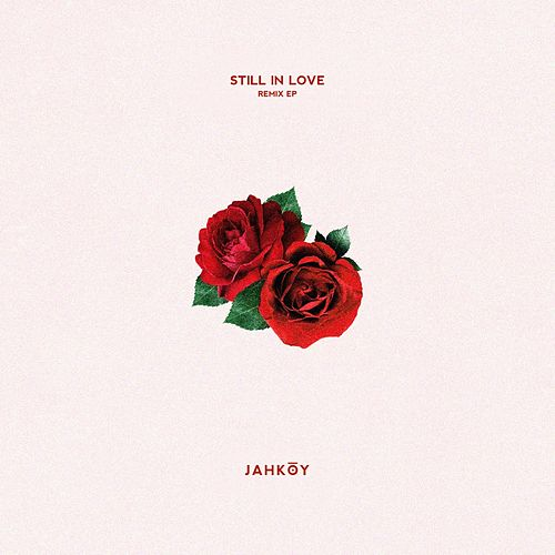 Still in Love (Sonny Fedora & Lauren Faith Remix) von Jahkoy