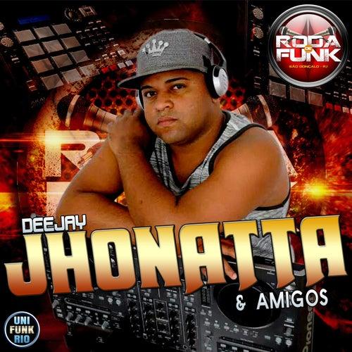 DJ Jhonatta & Amigos de Various Artists