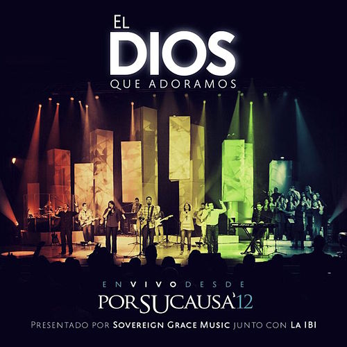 El Dios que Adoramos de Sovereign Grace Music