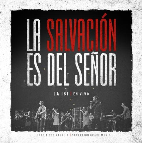 La Salvación es del Señor de Sovereign Grace Music