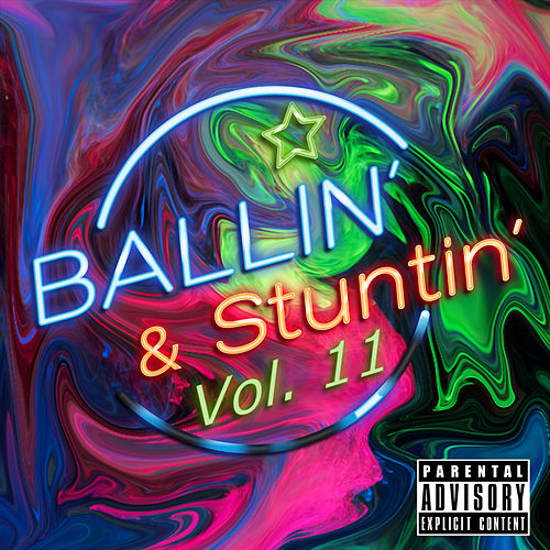 Ballin' & Stuntin', Vol. 11 by Various Artists
