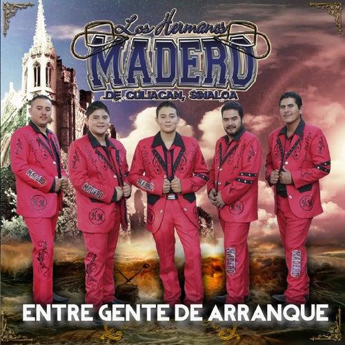 Entre Gente de Arranque by Los Hermanos Madero