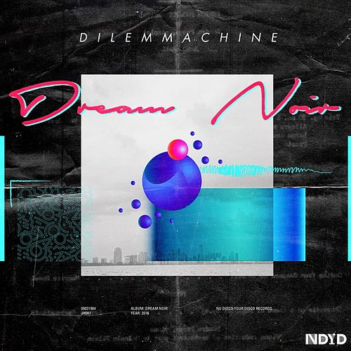 Dream Noir - Single von Dilemmachine