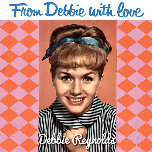 From Debbie with Love de Debbie Reynolds
