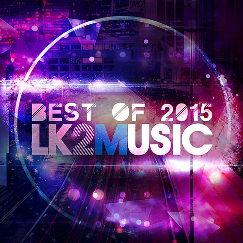 LK2 Music (Best of 2015) by Various Artists