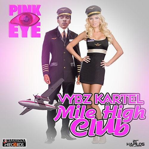 Mile High Club - Single by VYBZ Kartel