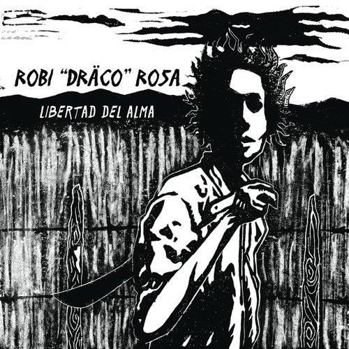 Libertad Del Alma de Robi Draco Rosa