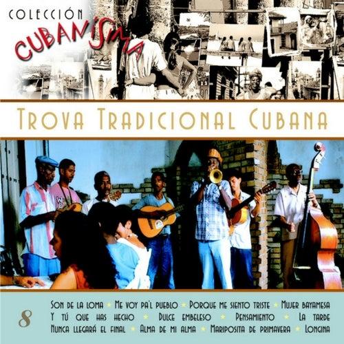 Colección Cubanísima Vol. 8 - Trova Tradicional Cubana de Various Artists