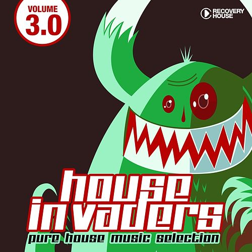 House Invaders - Pure House Music, Vol. 3.0 von Various Artists