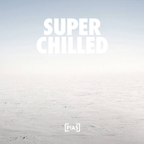 Super Chilled by Various Artists