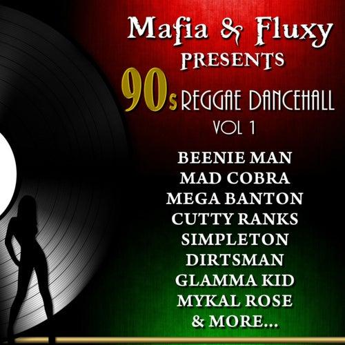 Mafia & Fluxy Presents: 90's Reggae Dancehall, Vol. 1 by Various Artists