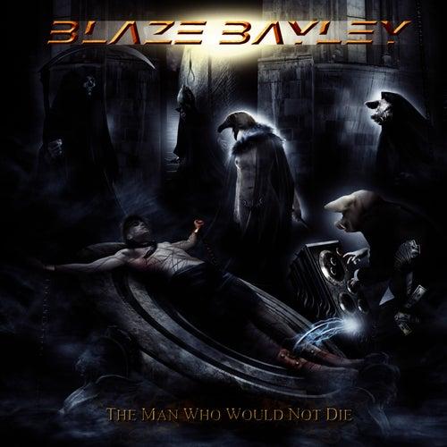The Man Who Would Not Die van Blaze Bayley