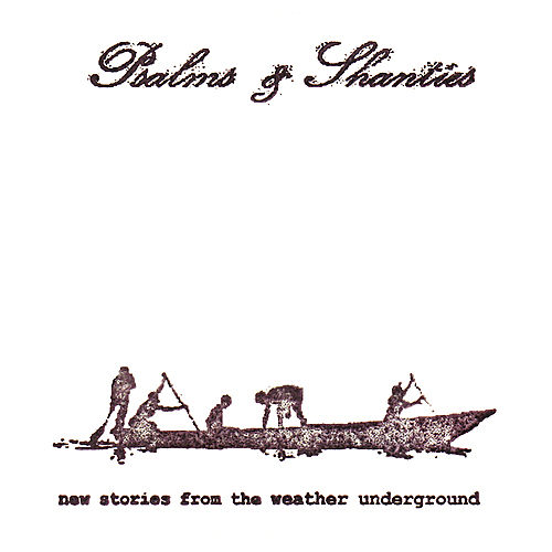 Psalms & Shanties de The Weather Underground