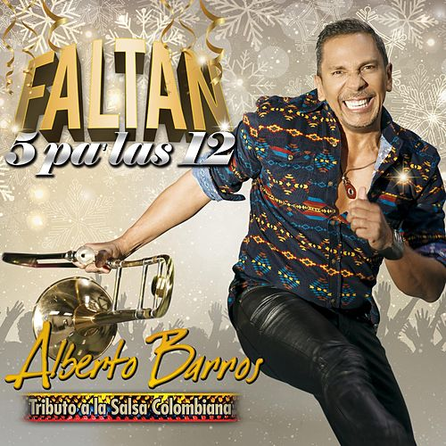 Faltan Cinco Pa'las Doce de Alberto Barros