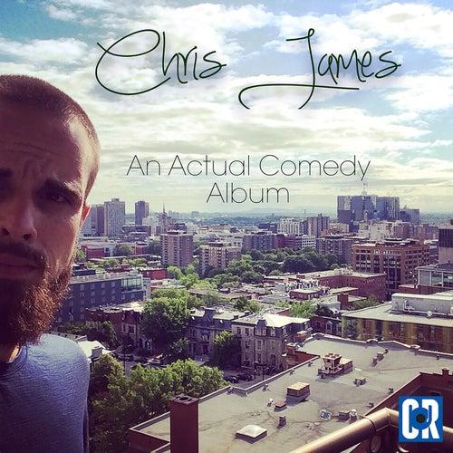 An Actual Comedy Album de Chris James