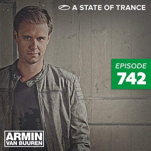 A State Of Trance Episode 742 von Armin Van Buuren